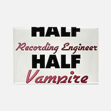 Half Recording Engineer Half Vampire Magnets