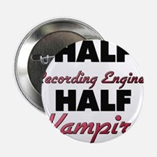 "Half Recording Engineer Half Vampire 2.25"" Button"