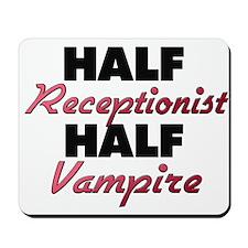 Half Receptionist Half Vampire Mousepad