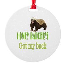 Honey Badger's Got My Back Ornament