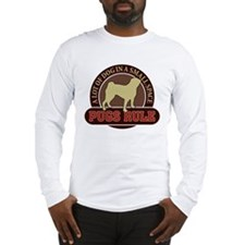 Pugs Rule - Long Sleeve T-Shirt