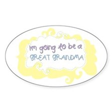 Im going to be a Great Grandma Oval Decal