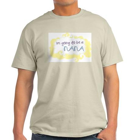 I'm going to be a Nana Ash Grey T-Shirt