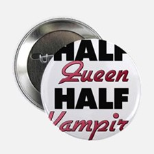 "Half Queen Half Vampire 2.25"" Button"