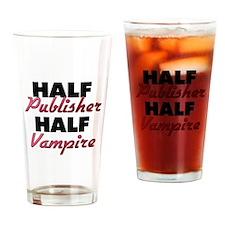 Half Publisher Half Vampire Drinking Glass