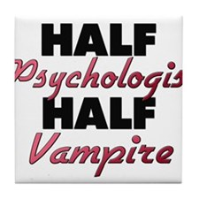 Half Psychologist Half Vampire Tile Coaster