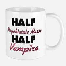 Half Psychiatric Nurse Half Vampire Mugs