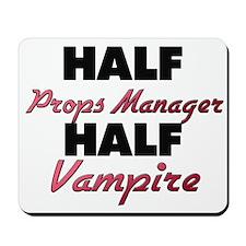 Half Props Manager Half Vampire Mousepad