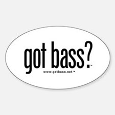 got bass? Oval Decal