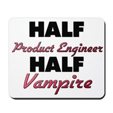 Half Product Engineer Half Vampire Mousepad