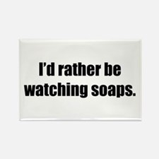 Rather Be Watching Soaps Rectangle Magnet