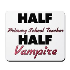 Half Primary School Teacher Half Vampire Mousepad