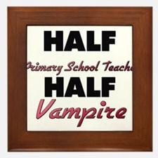 Half Primary School Teacher Half Vampire Framed Ti