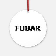 FUBAR ver 1 Ornament (Round)