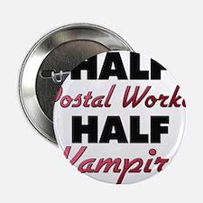 """Half Postal Worker Half Vampire 2.25"""" Button"""