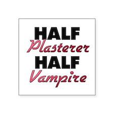 Half Plasterer Half Vampire Sticker