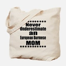 Never Underestimate european burmese Desi Tote Bag
