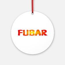 FUBAR ver2 Ornament (Round)