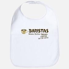Baristas Make Better Coffee Bib