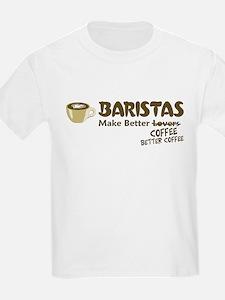 Baristas Make Better Coffee T-Shirt