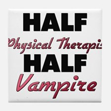 Half Physical Therapist Half Vampire Tile Coaster