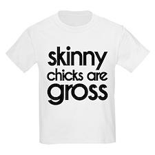 Skinny chicks are Gross T-Shirt
