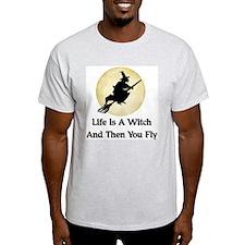 Classic Witch Saying Ash Grey T-Shirt