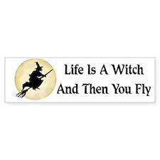 Classic Witch Saying Bumper Bumper Sticker