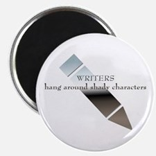 Writers Hang Around Shady Characters Magnet