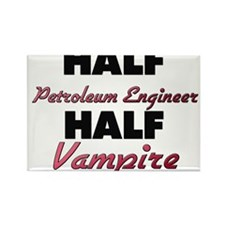 Half Petroleum Engineer Half Vampire Magnets