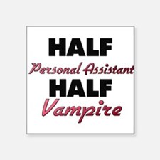 Half Personal Assistant Half Vampire Sticker