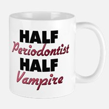 Half Periodontist Half Vampire Mugs
