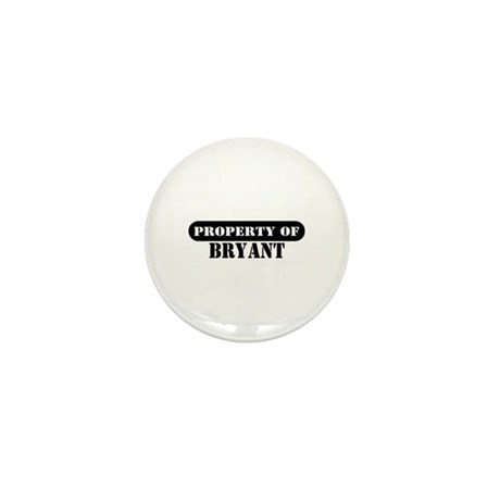 Property of Bryant Mini Button