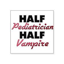 Half Pediatrician Half Vampire Sticker