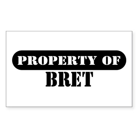 Property of Bret Rectangle Sticker