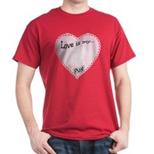 Love is my Pug T-Shirt
