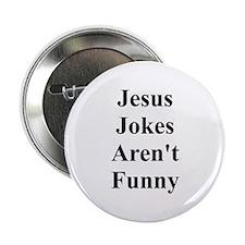 Jesus Jokes Aren't Funny Button