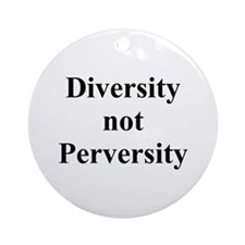 Diversity not Perversity Ornament (Round)