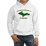 Upper Peninsula Yooper - Gree Hooded Sweatshirt