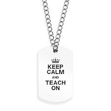 Keep Calm Teach On Dog Tags