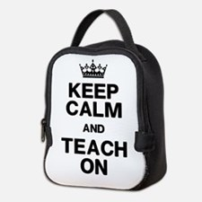 Keep Calm Teach On Neoprene Lunch Bag