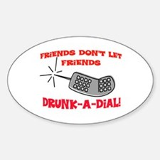 DRUNK-A-DIAL Sticker (Oval)