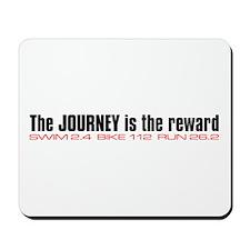 """Journey is the reward"" Mousepad"