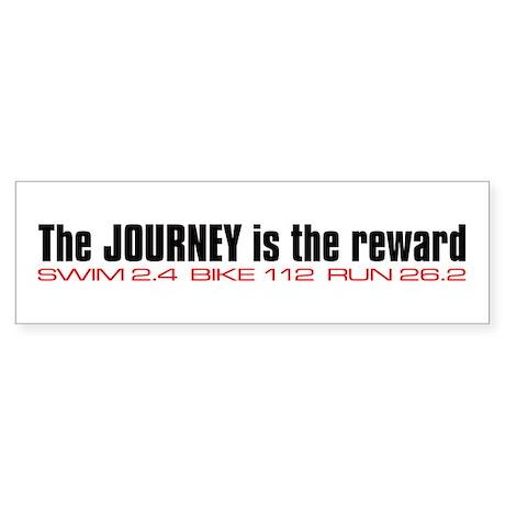 """""""Journey is the reward"""" Bumper Sticker"""