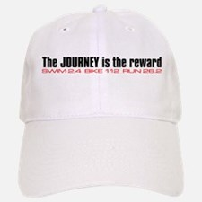 """Journey is the reward"" Baseball Baseball Cap"