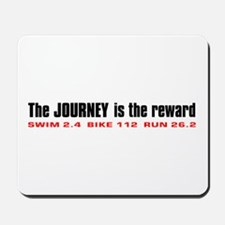 """Journey is the Reward"" Mousepad"
