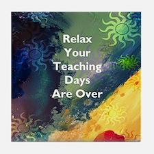 Relax Retired Teacher Tile Coaster