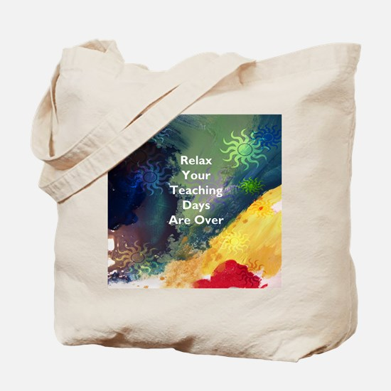 Relax Retired Teacher Tote Bag
