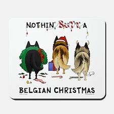 Nothin' Butt A Belgian Xmas Mousepad