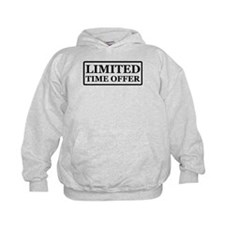 Limited Time Offer Hoodie